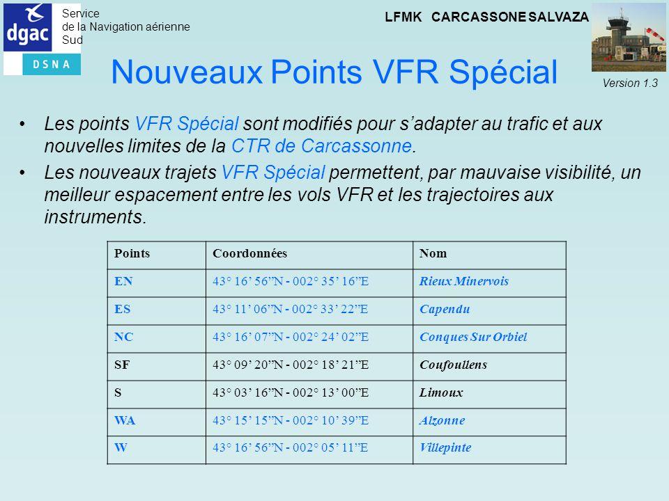 Service de la Navigation aérienne Sud LFMK CARCASSONE SALVAZA Version 1.3 Nouveaux Points VFR Spécial Les points VFR Spécial sont modifiés pour sadapt