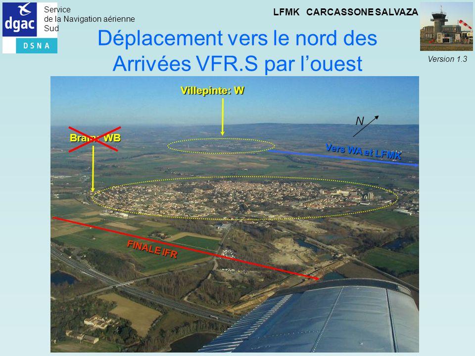 Service de la Navigation aérienne Sud LFMK CARCASSONE SALVAZA Version 1.3 Déplacement vers le nord des Arrivées VFR.S par louest FINALE IFR Vers WA et