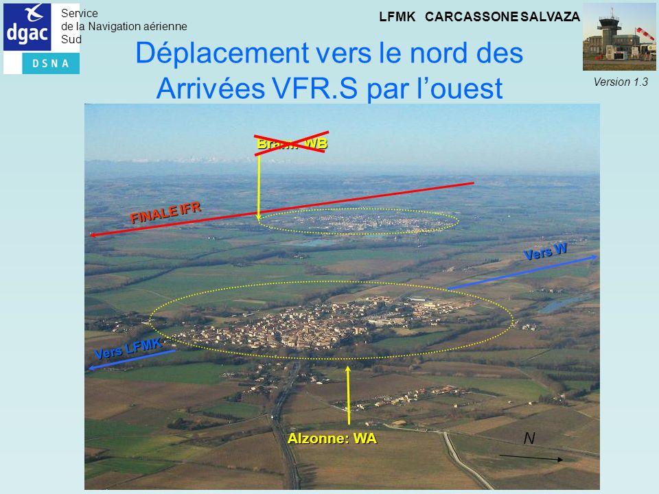 Service de la Navigation aérienne Sud LFMK CARCASSONE SALVAZA Version 1.3 Déplacement vers le nord des Arrivées VFR.S par louest FINALE IFR Vers W Alz