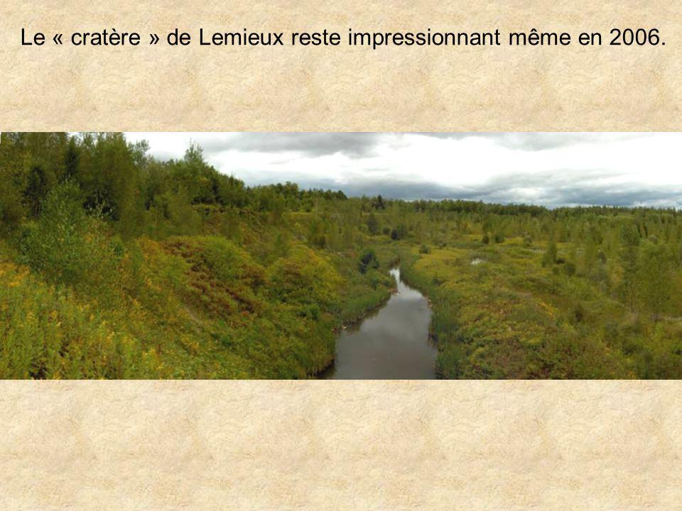 Le « cratère » de Lemieux reste impressionnant même en 2006.