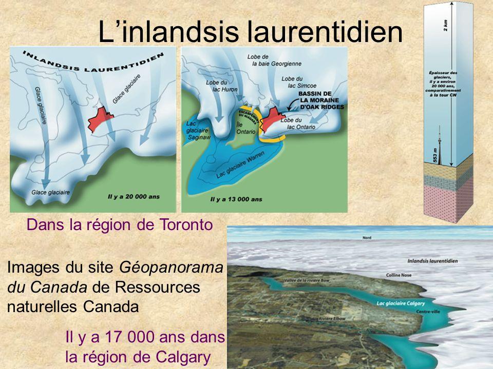 Linlandsis laurentidien Dans la région de Toronto Il y a 17 000 ans dans la région de Calgary Images du site Géopanorama du Canada de Ressources natur