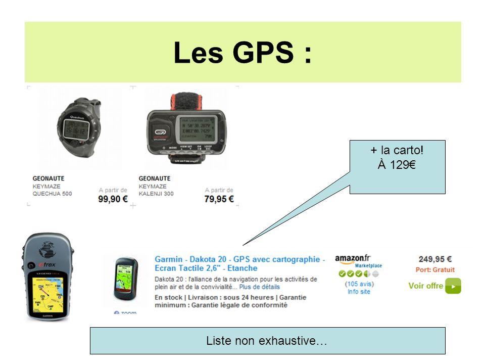+ la carto! À 129 Les GPS : Liste non exhaustive…