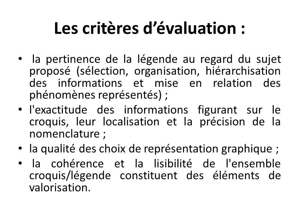 Les critères dévaluation : la pertinence de la légende au regard du sujet proposé (sélection, organisation, hiérarchisation des informations et mise e