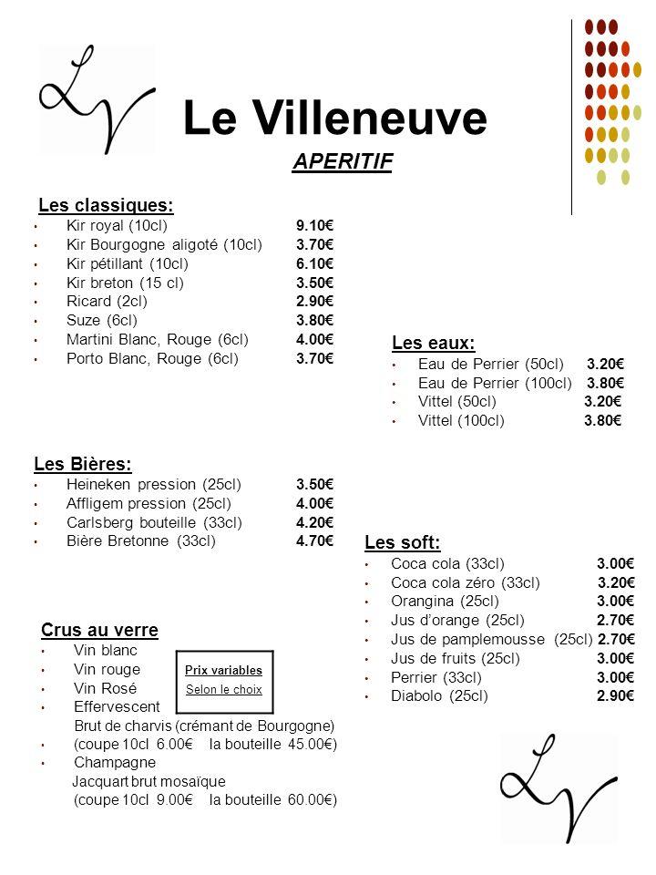 Les classiques: Kir royal (10cl)9.10 Kir Bourgogne aligoté (10cl)3.70 Kir pétillant (10cl)6.10 Kir breton (15 cl)3.50 Ricard (2cl)2.90 Suze (6cl)3.80