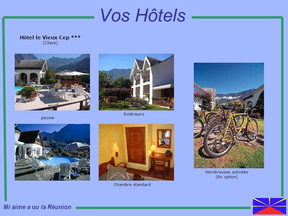 Hôtel le Vieux Cep *** (Cilaos) Vos Hôtels piscine Extérieurs Chambre standard Nombreuses activités (En option) Mi aime a ou la Réunion