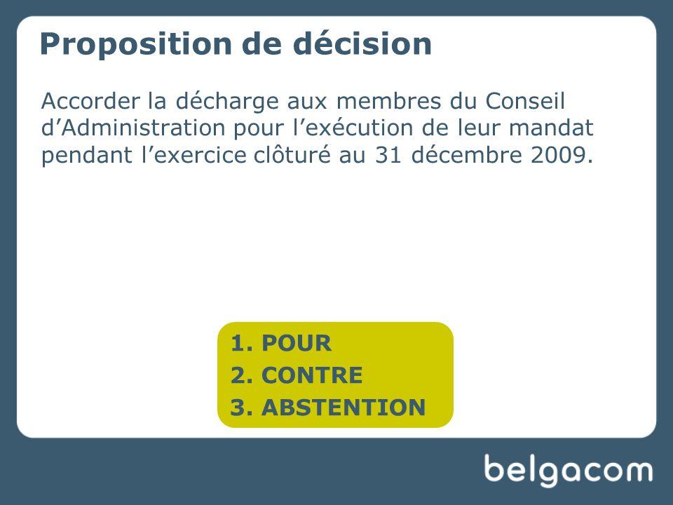 Accorder la décharge aux membres du Conseil dAdministration pour lexécution de leur mandat pendant lexercice clôturé au 31 décembre 2009.