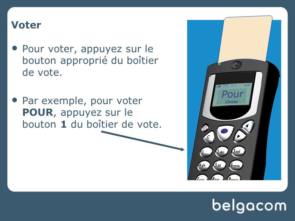 Voter Pour voter, appuyez sur le bouton approprié du boîtier de vote.