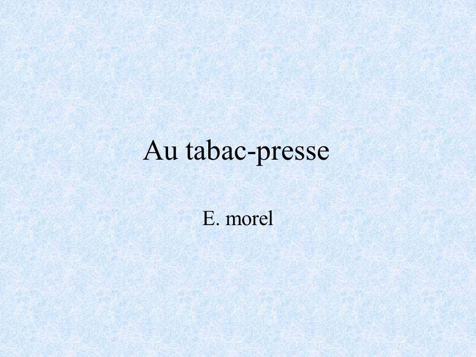 Au tabac-presse E. morel