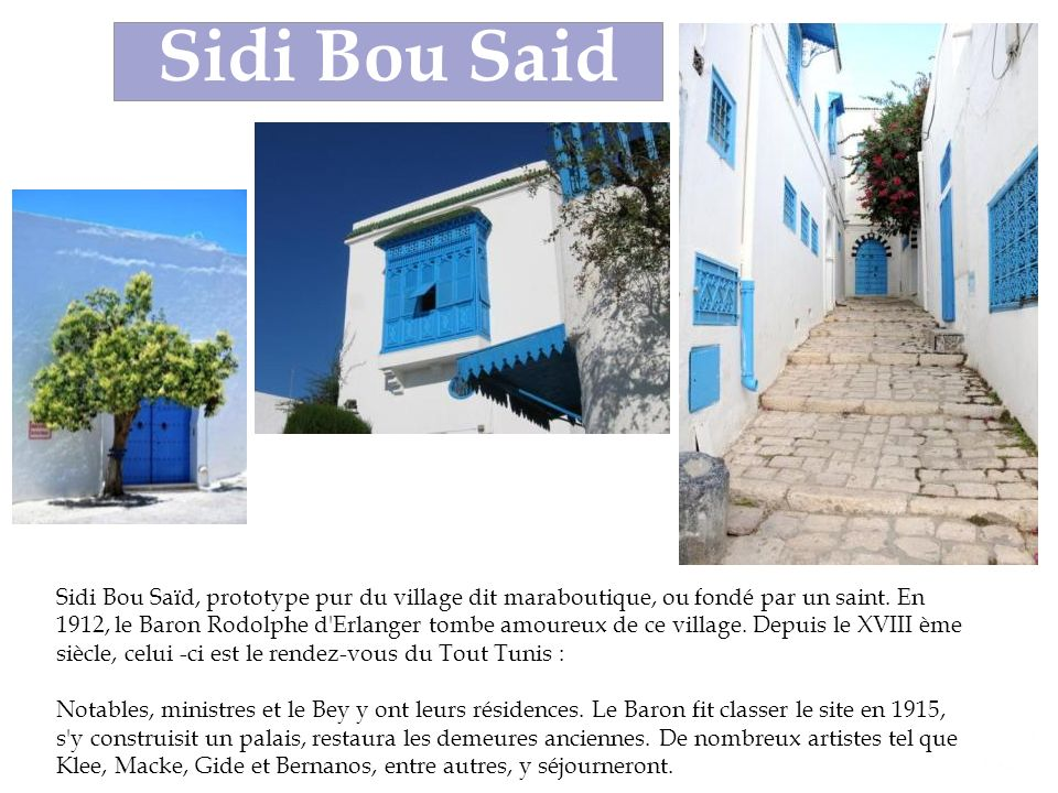 Sidi Bou Saïd, prototype pur du village dit maraboutique, ou fondé par un saint.