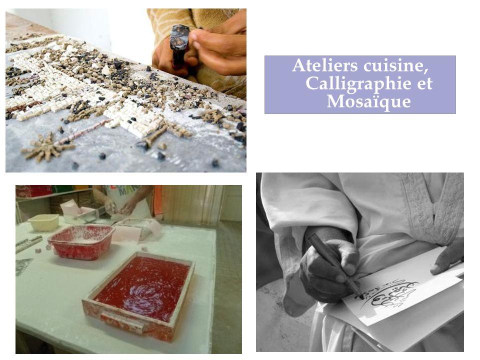 Ateliers cuisine, Calligraphie et Mosaïque