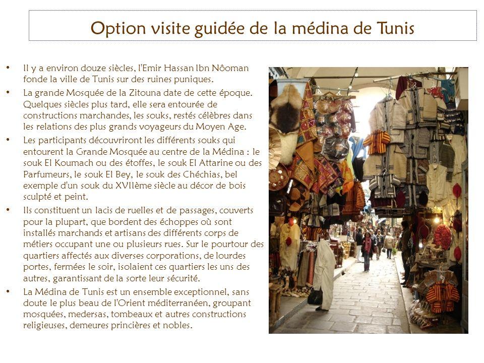 Il y a environ douze siècles, l Emir Hassan Ibn Nôoman fonde la ville de Tunis sur des ruines puniques.
