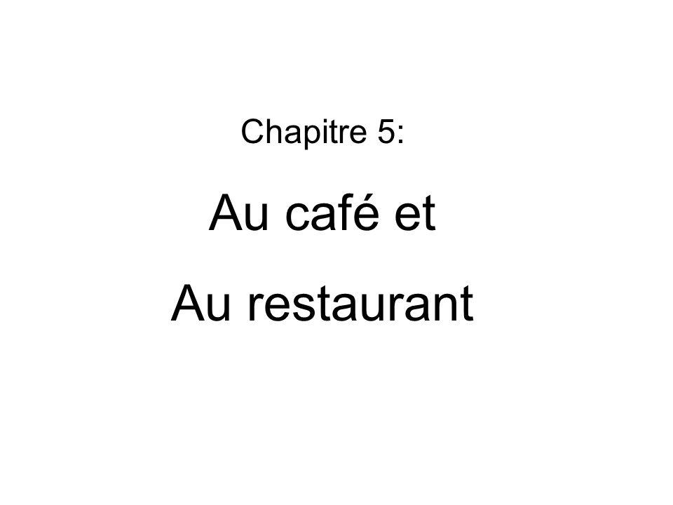 Chapitre 5: Au café et Au restaurant