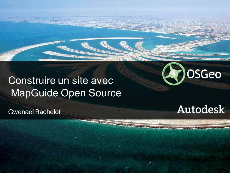 1© 2006 Autodesk Construire un site avec MapGuide Open Source Gwenaël Bachelot