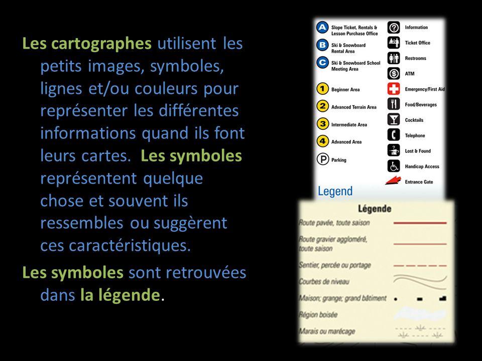 Les cartographes utilisent les petits images, symboles, lignes et/ou couleurs pour représenter les différentes informations quand ils font leurs carte