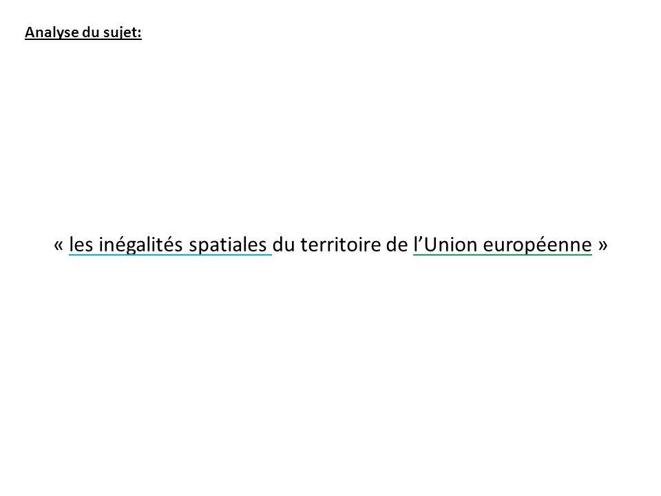 Analyse du sujet: « les inégalités spatiales du territoire de lUnion européenne » Les contrastes spatiaux