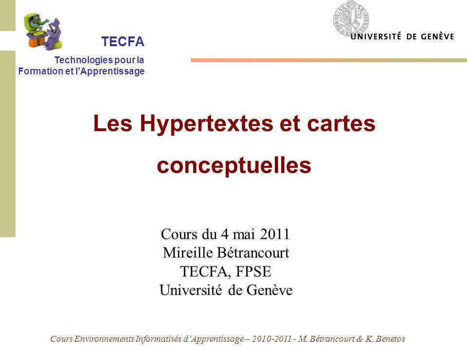 Cours Environnements Informatisés dApprentissage – 2010-2011 - M. Bétrancourt & K. Benetos Cours du 4 mai 2011 Mireille Bétrancourt TECFA, FPSE Univer