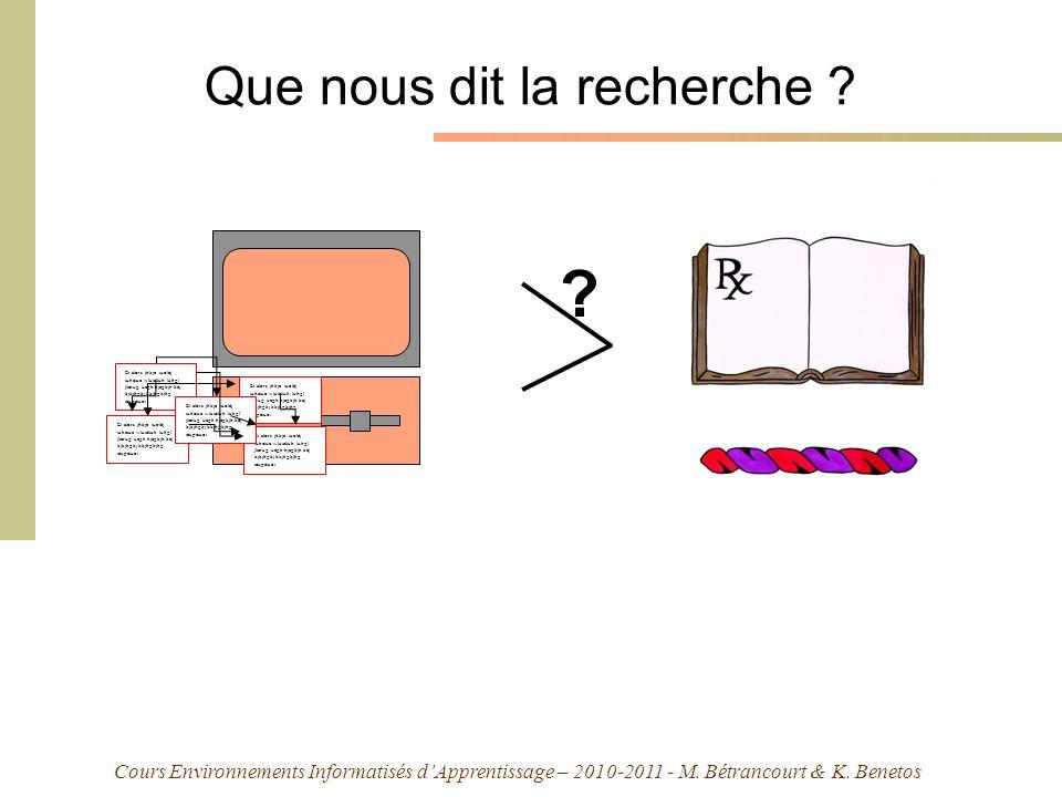 Cours Environnements Informatisés dApprentissage – 2010-2011 - M. Bétrancourt & K. Benetos Que nous dit la recherche ? Et alors jhkje iuoléj iuhziue w