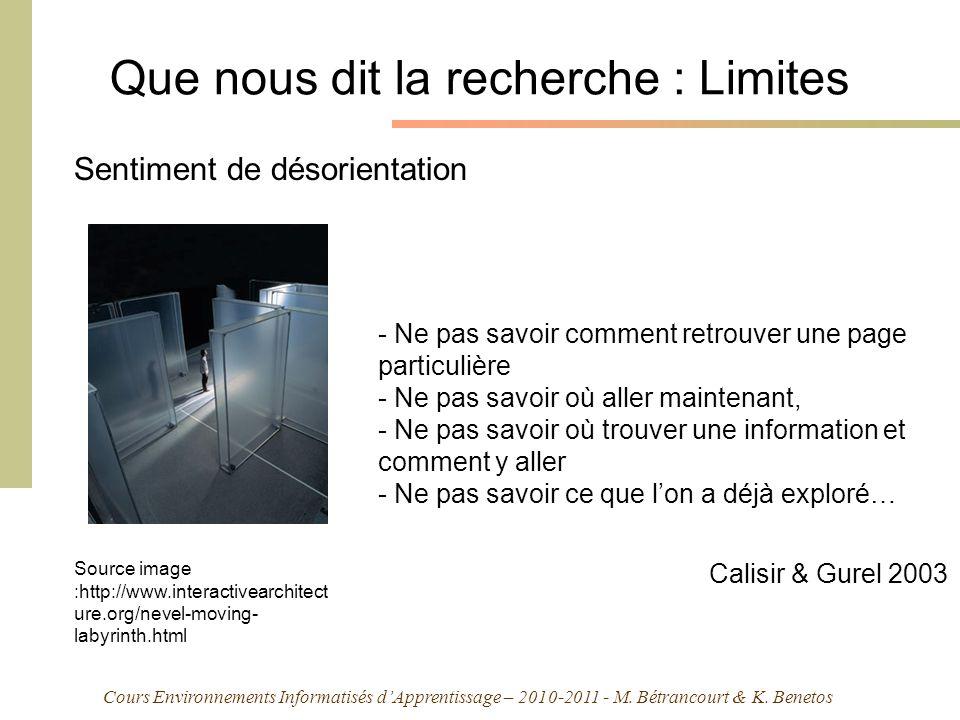 Cours Environnements Informatisés dApprentissage – 2010-2011 - M. Bétrancourt & K. Benetos Que nous dit la recherche : Limites Sentiment de désorienta