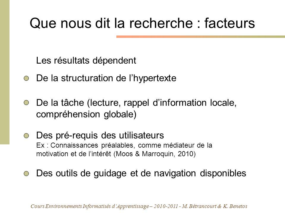 Cours Environnements Informatisés dApprentissage – 2010-2011 - M. Bétrancourt & K. Benetos Que nous dit la recherche : facteurs Les résultats dépenden
