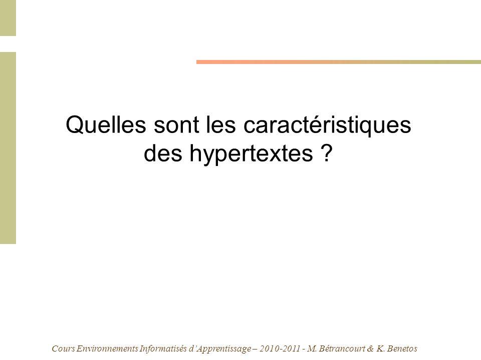 Cours Environnements Informatisés dApprentissage – 2010-2011 - M. Bétrancourt & K. Benetos Quelles sont les caractéristiques des hypertextes ?