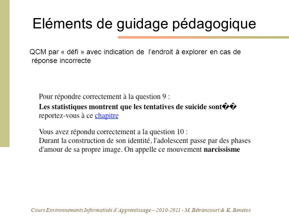 Cours Environnements Informatisés dApprentissage – 2010-2011 - M. Bétrancourt & K. Benetos Eléments de guidage pédagogique QCM par « défi » avec indic