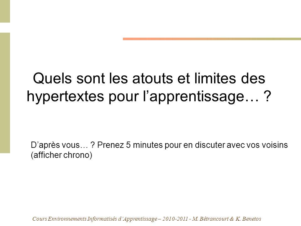 Cours Environnements Informatisés dApprentissage – 2010-2011 - M. Bétrancourt & K. Benetos Quels sont les atouts et limites des hypertextes pour lappr