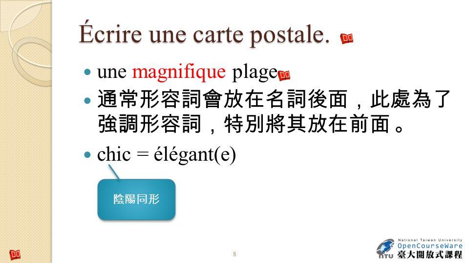 Écrire une carte postale. une magnifique plage chic = élégant(e) 8