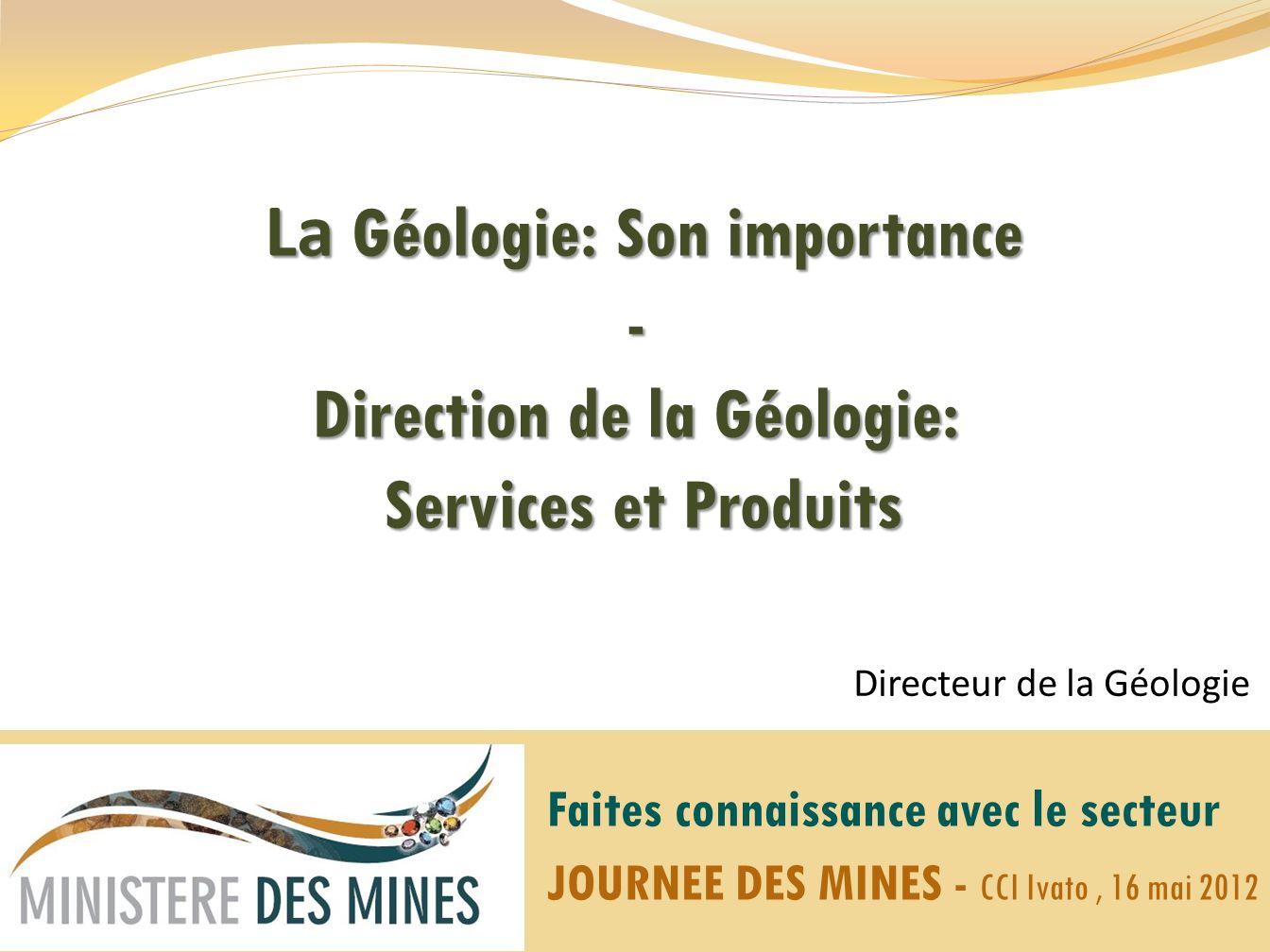 La Géologie: Son importance - Direction de la Géologie: Services et Produits La Géologie: Son importance - Direction de la Géologie: Services et Produ