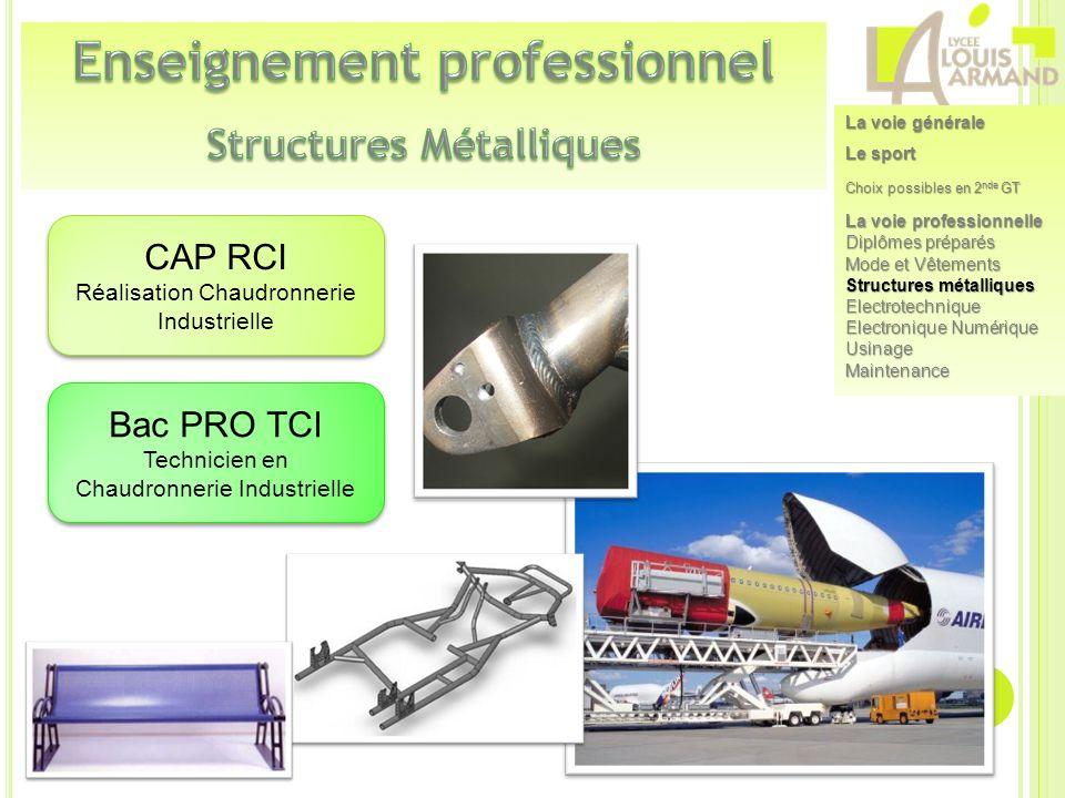 Bac PRO TCI Technicien en Chaudronnerie Industrielle Bac PRO TCI Technicien en Chaudronnerie Industrielle CAP RCI Réalisation Chaudronnerie Industriel