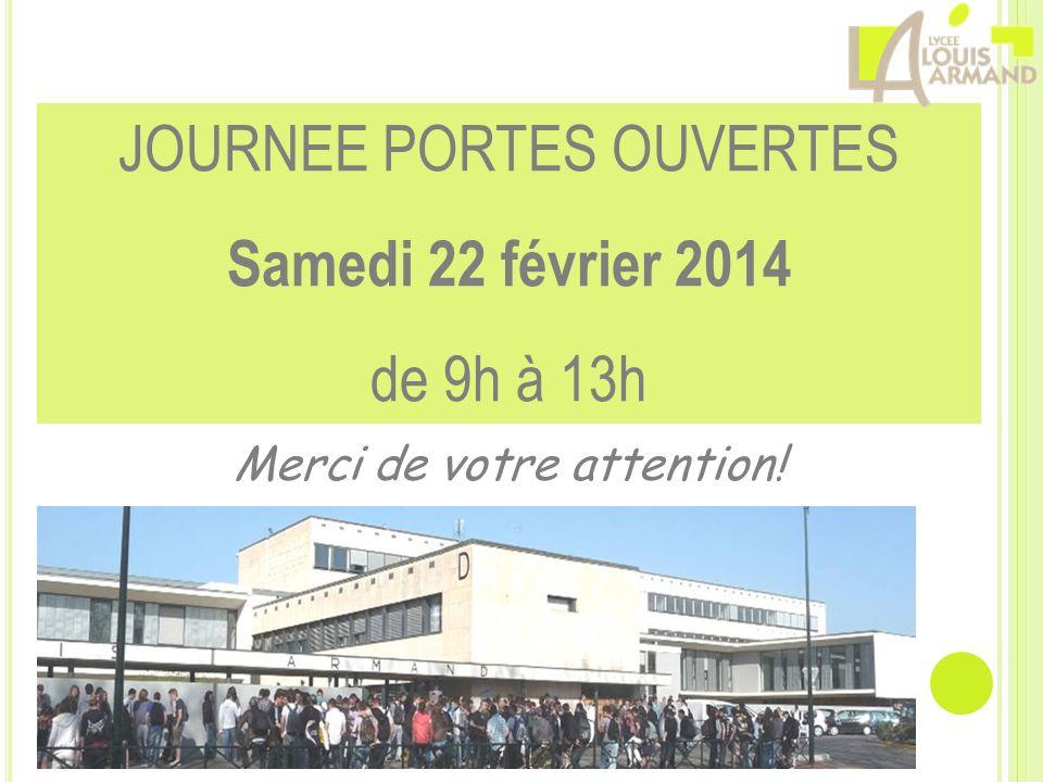Merci de votre attention! JOURNEE PORTES OUVERTES Samedi 22 février 2014 de 9h à 13h