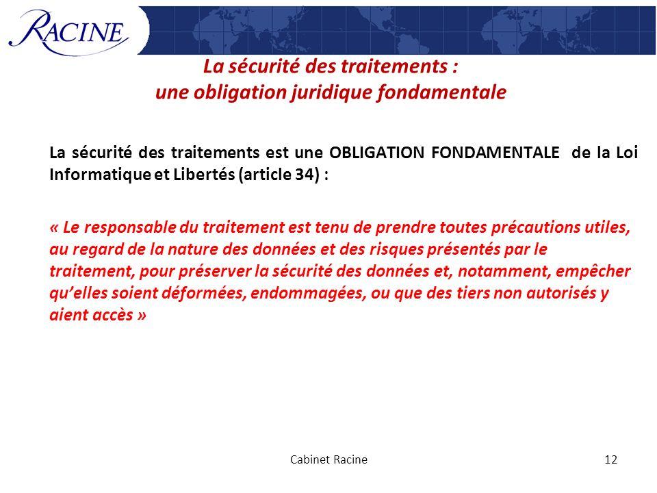 La sécurité des traitements : une obligation juridique fondamentale La sécurité des traitements est une OBLIGATION FONDAMENTALE de la Loi Informatique