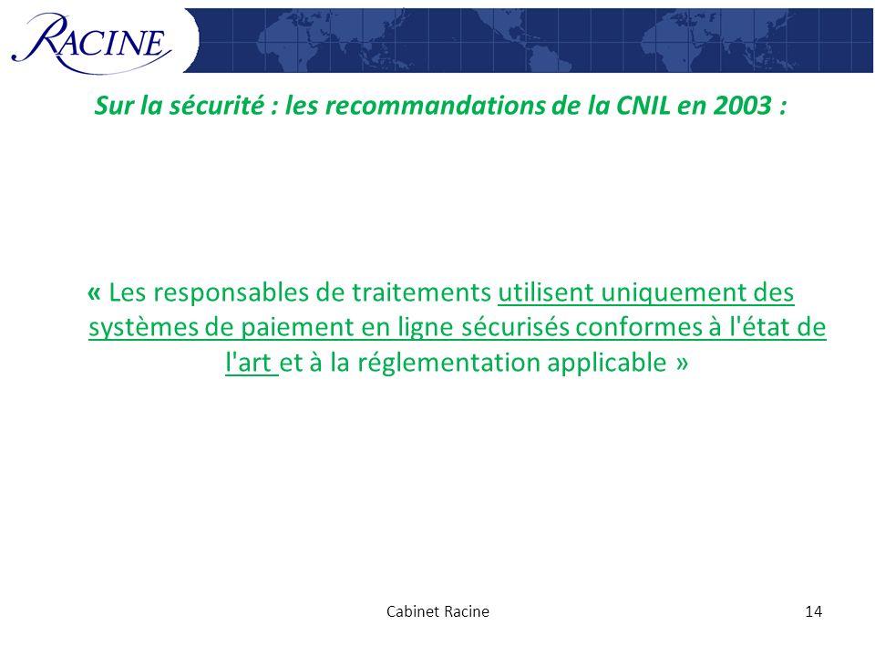 Sur la sécurité : les recommandations de la CNIL en 2003 : « Les responsables de traitements utilisent uniquement des systèmes de paiement en ligne sé
