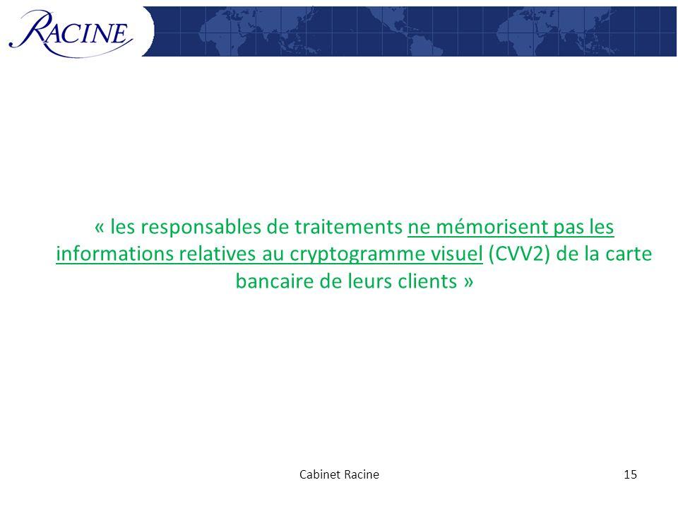 « les responsables de traitements ne mémorisent pas les informations relatives au cryptogramme visuel (CVV2) de la carte bancaire de leurs clients » C