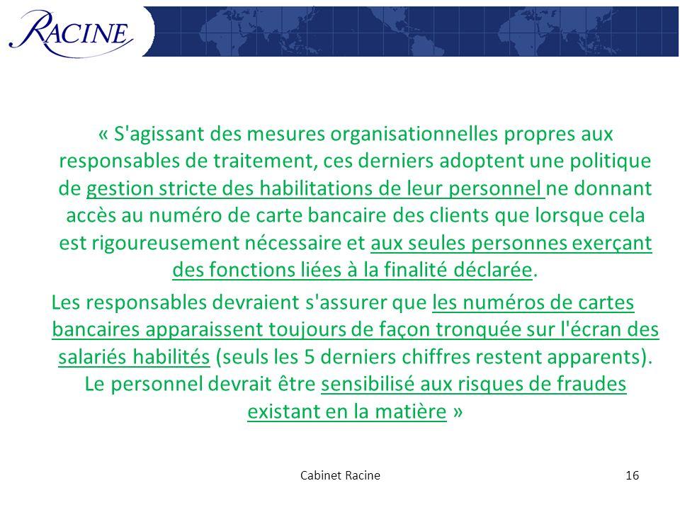 « S'agissant des mesures organisationnelles propres aux responsables de traitement, ces derniers adoptent une politique de gestion stricte des habilit