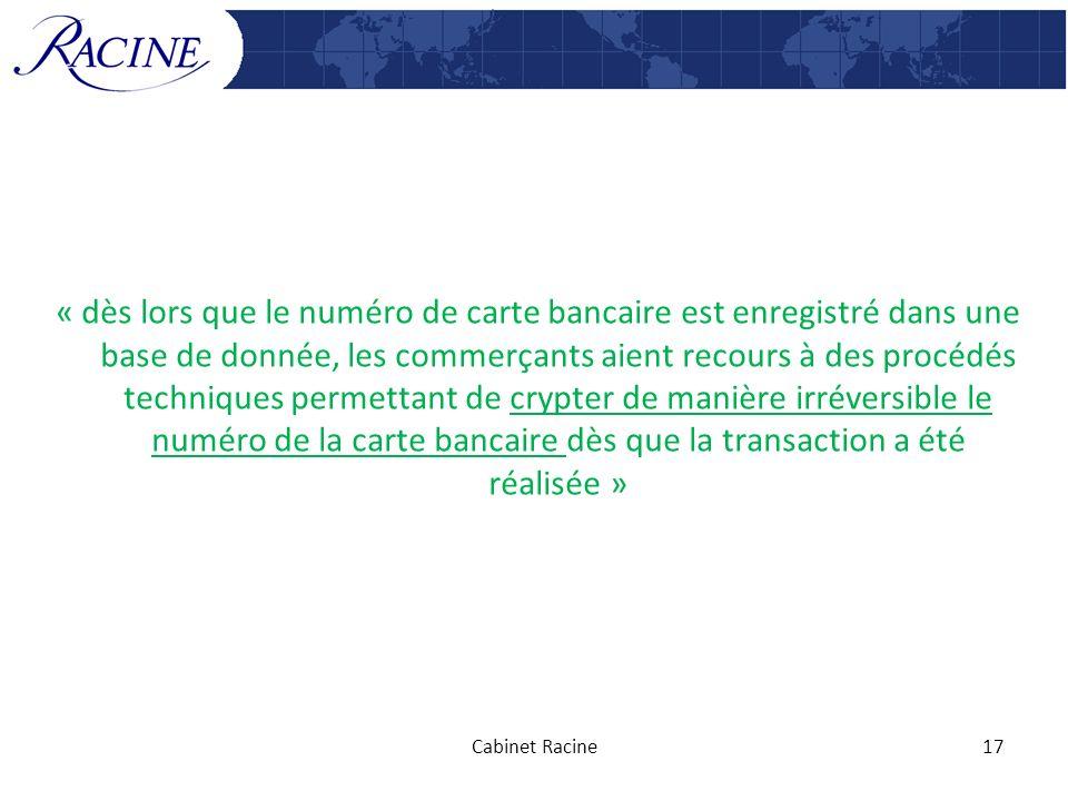 « dès lors que le numéro de carte bancaire est enregistré dans une base de donnée, les commerçants aient recours à des procédés techniques permettant