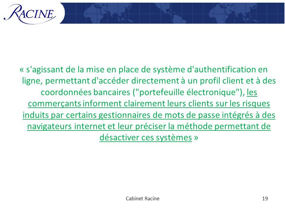 « s'agissant de la mise en place de système d'authentification en ligne, permettant d'accéder directement à un profil client et à des coordonnées banc