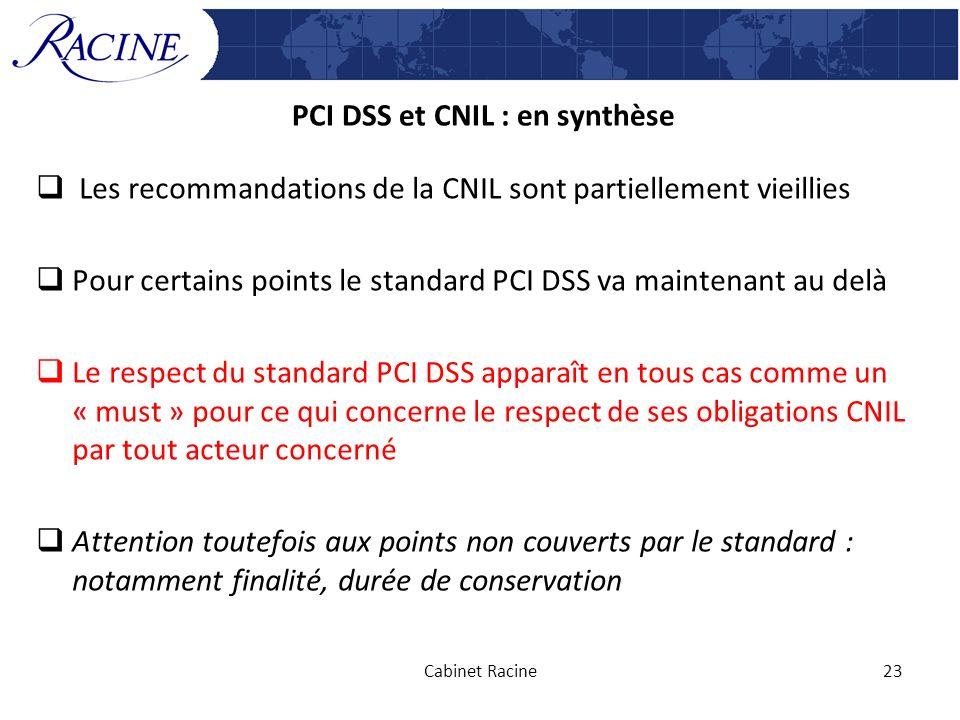 PCI DSS et CNIL : en synthèse Les recommandations de la CNIL sont partiellement vieillies Pour certains points le standard PCI DSS va maintenant au de