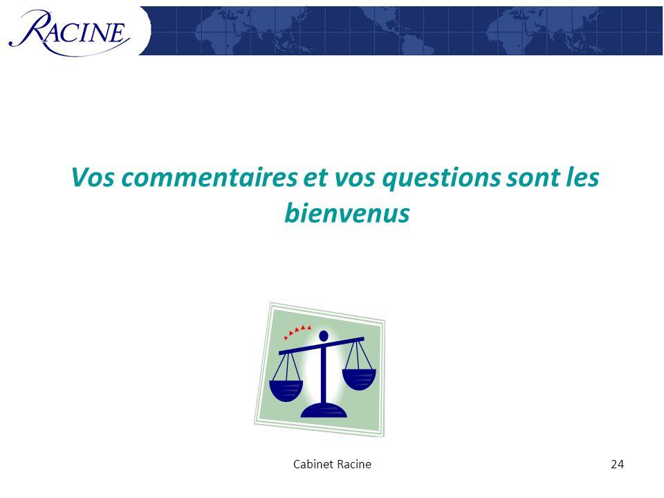 Vos commentaires et vos questions sont les bienvenus Cabinet Racine24