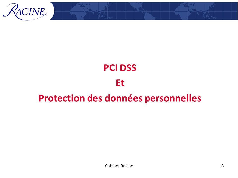 PCI DSS Et Protection des données personnelles Cabinet Racine8