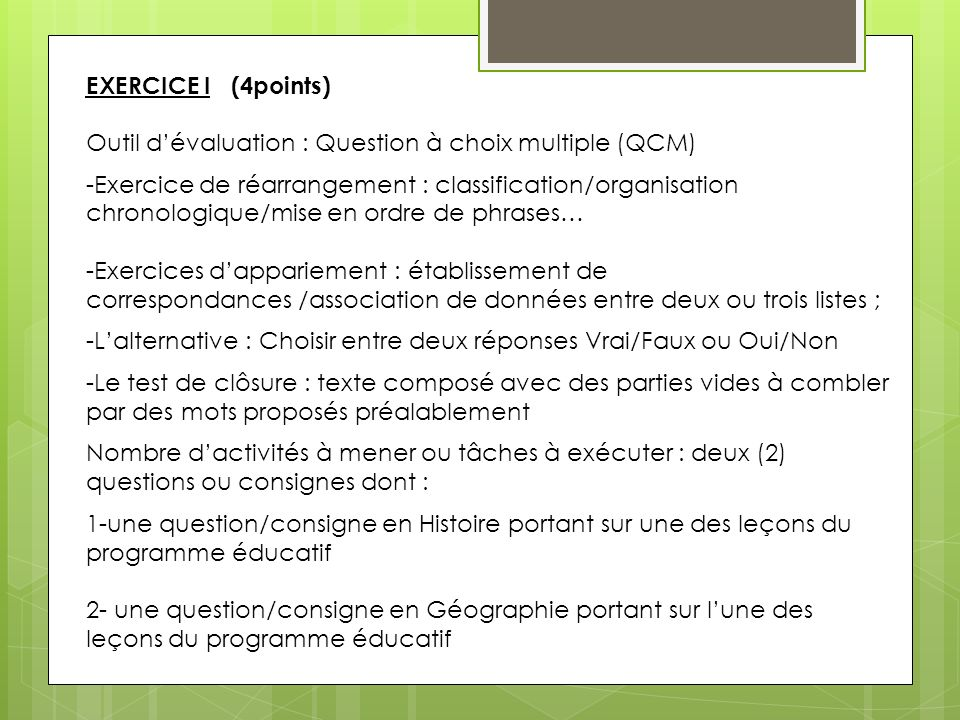 EXERCICE I (4points) Outil dévaluation : Question à choix multiple (QCM) -Exercice de réarrangement : classification/organisation chronologique/mise e