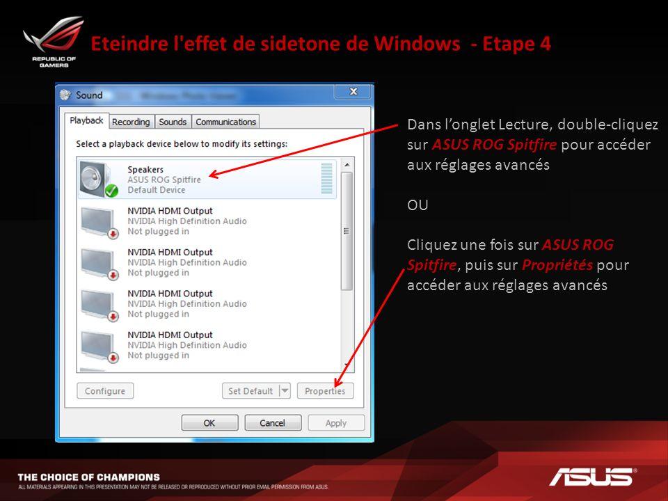 Eteindre l'effet de sidetone de Windows - Etape 4 Dans longlet Lecture, double-cliquez sur ASUS ROG Spitfire pour accéder aux réglages avancés OU Cliq
