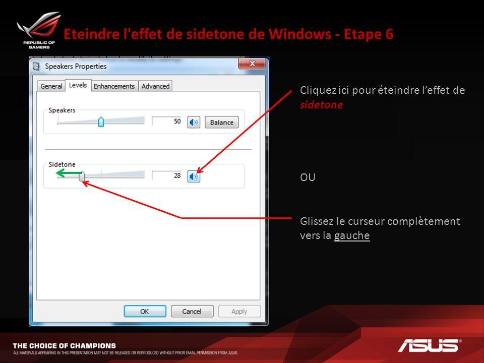 Eteindre l'effet de sidetone de Windows - Etape 6 Cliquez ici pour éteindre leffet de sidetone OU Glissez le curseur complètement vers la gauche