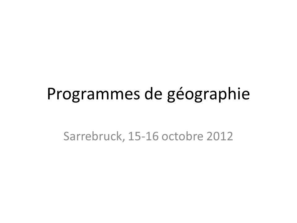 Programmes de géographie Sarrebruck, 15-16 octobre 2012