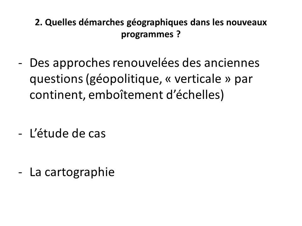 2.Quelles démarches géographiques dans les nouveaux programmes .