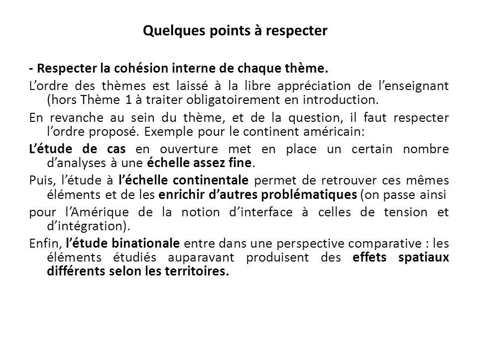 Quelques points à respecter - Respecter la cohésion interne de chaque thème.