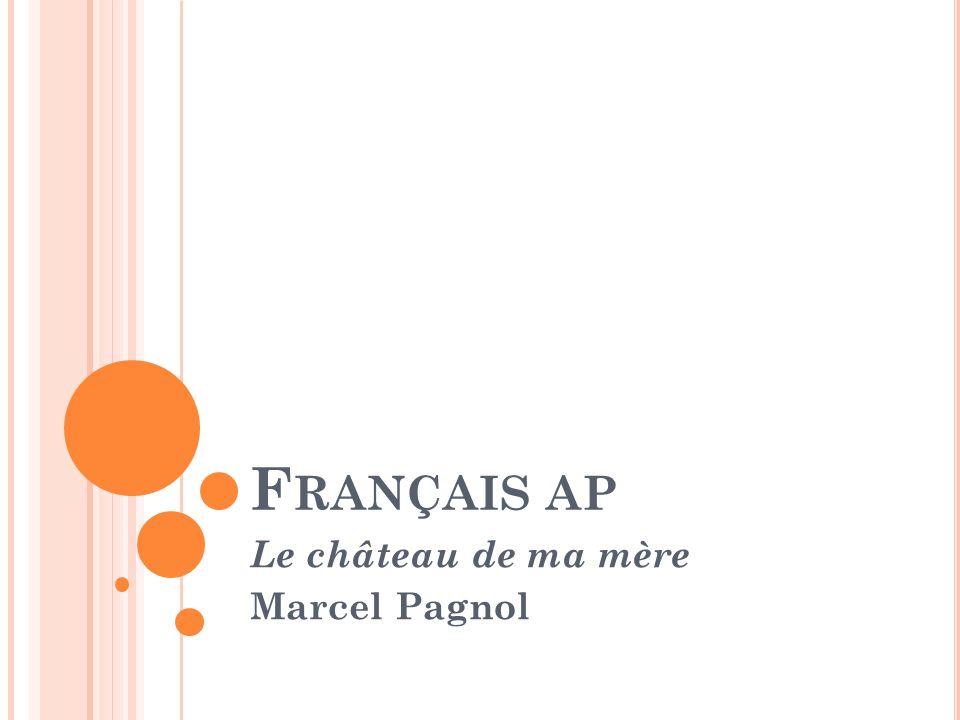 F RANÇAIS AP Le château de ma mère Marcel Pagnol