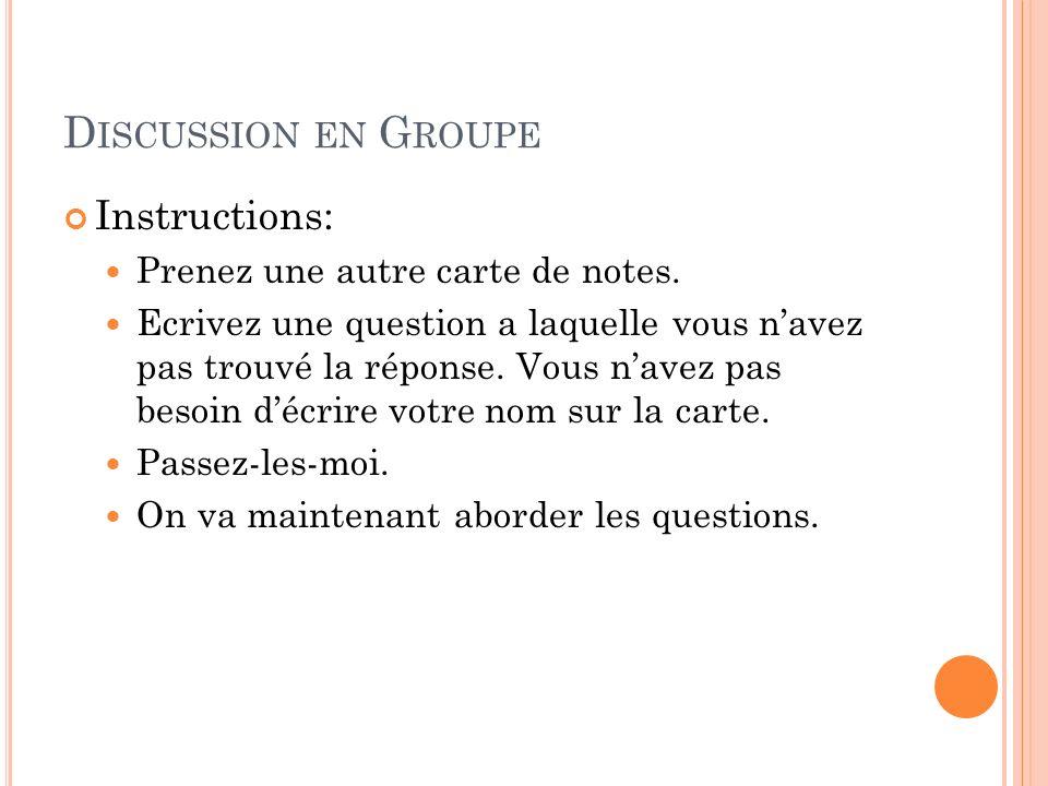 D ISCUSSION EN G ROUPE Instructions: Prenez une autre carte de notes.