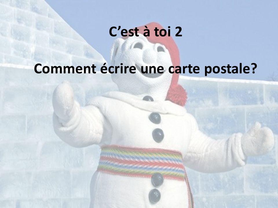 Vous êtes au carnaval de Québec avec votre classe de français et vous écrivez une carte postale à votre famille.