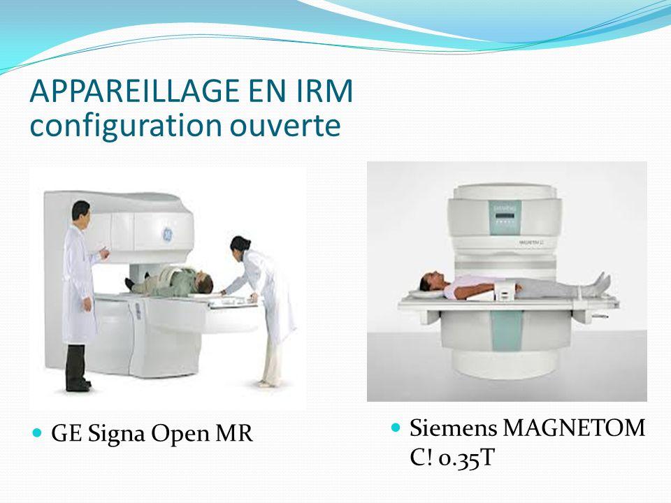APPAREILLAGE EN IRM configuration ouverte GE Signa Open MR Siemens MAGNETOM C! 0.35T