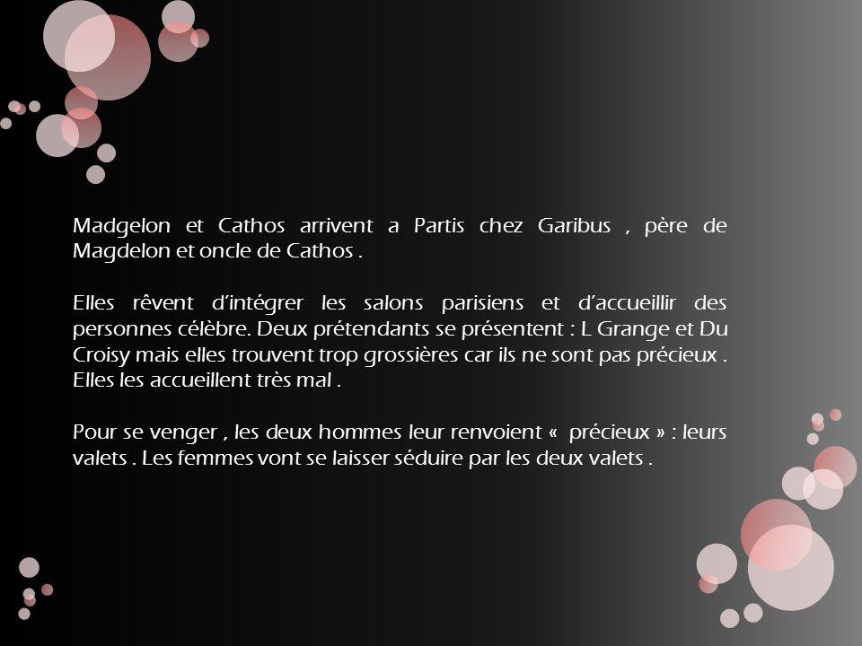 Madgelon et Cathos arrivent a Partis chez Garibus, père de Magdelon et oncle de Cathos. Elles rêvent dintégrer les salons parisiens et daccueillir des